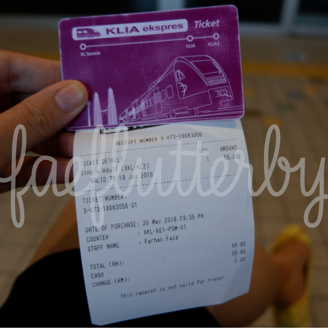 Fae Flutterby - Malaysia Budget & Itinerary_ Kuala Lumpur & Penang - KLIA Ekspres Ticket
