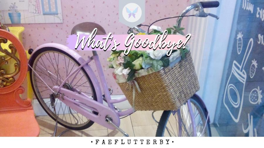 Fae Flutterby What's Goodbye