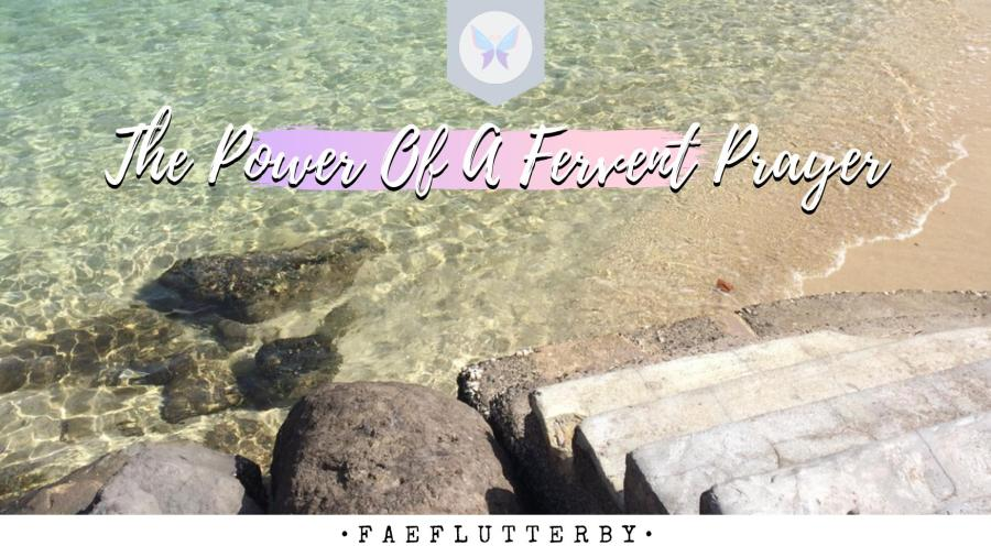 Fae Flutterby - The Power Of A Fervent Prayer